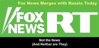 Fox News Merges with Russia Today